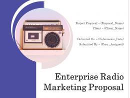 Enterprise Radio Marketing Proposal Powerpoint Presentation Slides