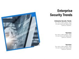 Enterprise Security Trends Ppt Powerpoint Presentation Slides Mockup Cpb