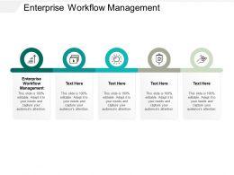 Enterprise Workflow Management Ppt Powerpoint Presentation Summary Styles Cpb