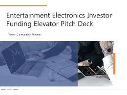 Entertainment Electronics Investor Funding Elevator Pitch Deck PPT Template
