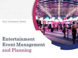 Entertainment Event Management And Planning Powerpoint Presentation Slides