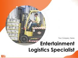Entertainment Logistics Specialist Powerpoint Presentation Slides