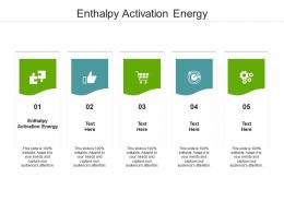 Enthalpy Activation Energy Ppt Powerpoint Presentation Slides Brochure Cpb