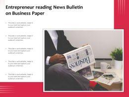 Entrepreneur Reading News Bulletin On Business Paper