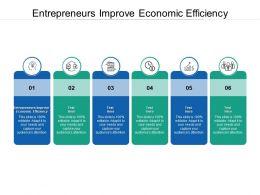Entrepreneurs Improve Economic Efficiency Ppt Powerpoint Presentation Outline Cpb