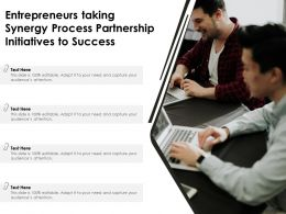 Entrepreneurs Taking Synergy Process Partnership Initiatives To Success