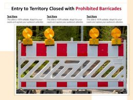 Entry To Territory Closed With Prohibited Barricades