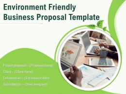 Environment Friendly Business Proposal Template Powerpoint Presentation Slides