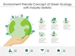 Environment Friendly Concept Of Green Ecology With Industry Statistic