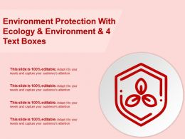 Environment Protection With Ecology And Environment And 4 Text Boxes