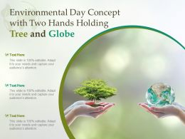 Environmental Day Concept With Two Hands Holding Tree And Globe