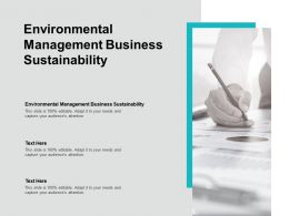 Environmental Management Business Sustainability Ppt Powerpoint Gallery Cpb