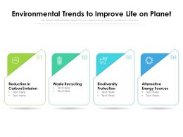 Environmental Trends To Improve Life On Planet