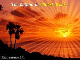 Ephesians 1 1 The Faithful In Christ Jesus Powerpoint Church Sermon