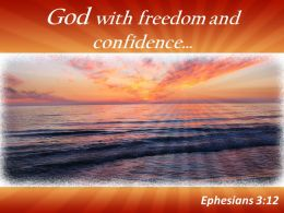 Ephesians 3 12 God With Freedom And Confidence Powerpoint Church Sermon