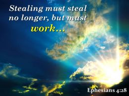 Ephesians 4 28 Stealing Must Steal No Longer Powerpoint Church Sermon