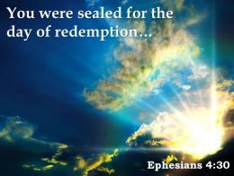 Ephesians 4 30 You Were Sealed For The Day Powerpoint Church Sermon