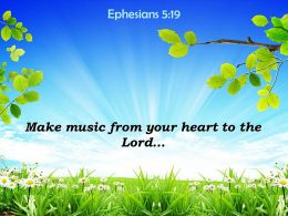 Ephesians 5 19 Make Music From Your Heart Powerpoint Church Sermon