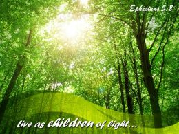 Ephesians 5 8 Live As Children Of Light Powerpoint Church Sermon