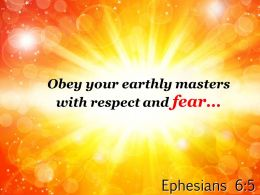 Ephesians 6 5 Obey your earthly masters with respect PowerPoint Church Sermon