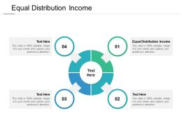 Equal Distribution Income Ppt Powerpoint Presentation Outline Objects Cpb