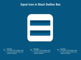 Equal Icon In Black Outline Box