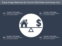 Equal Image Balanced By Fulcrum With Dollar And House Icon