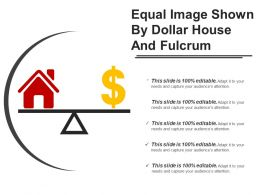 Equal Image Shown By Dollar House And Fulcrum