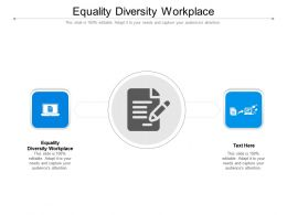 Equality Diversity Workplace Ppt Powerpoint Presentation Good Cpb