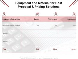 Equipment And Material For Cost Proposal And Pricing Solutions Quantity Ppt Presentation Styles Outfit