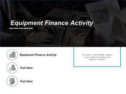 equipment_finance_activity_ppt_powerpoint_presentation_gallery_design_templates_cpb_Slide01