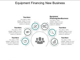 Equipment Financing New Business Ppt Powerpoint Presentation Gallery Examples Cpb