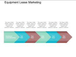 Equipment Lease Marketing Ppt Powerpoint Presentation Show Example Topics Cpb