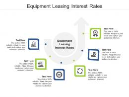 Equipment Leasing Interest Rates Ppt Powerpoint Presentation Ideas Deck Cpb