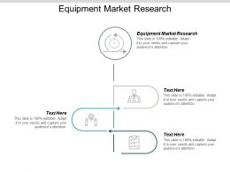Equipment Market Research Ppt Powerpoint Presentation File Show Cpb