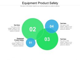 Equipment Product Safety Ppt Powerpoint Presentation Diagram Templates Cpb