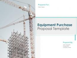 Equipment Purchase Proposal Template Powerpoint Presentation Slides