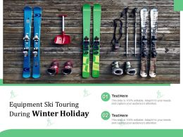 Equipment Ski Touring During Winter Holiday