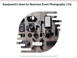 Equipments Used For Business Event Photography Technology Ppt Powerpoint Presentation