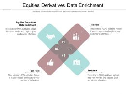 Equities Derivatives Data Enrichment Ppt Powerpoint Presentation Show Guide Cpb