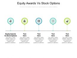Equity Awards Vs Stock Options Ppt Powerpoint Presentation Ideas Grid Cpb