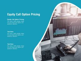 Equity Call Option Pricing Ppt Powerpoint Presentation Show Outline Cpb