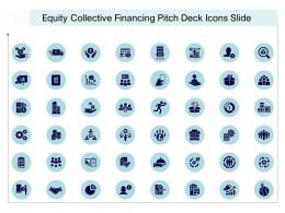 Equity Collective Financing Pitch Deck Icons Slide Ppt Background