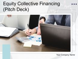 Equity Collective Financing Pitch Deck Powerpoint Presentation Slides