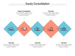 Equity Consolidation Ppt Powerpoint Presentation Gallery Infographic Template Cpb