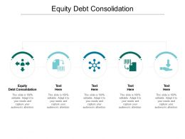 Equity Debt Consolidation Ppt Powerpoint Presentation Ideas Graphics Template Cpb