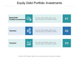 Equity Debt Portfolio Investments Ppt Powerpoint Presentation Inspiration Cpb