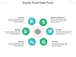 Equity Fund Debt Fund Ppt Powerpoint Presentation Icon Elements Cpb