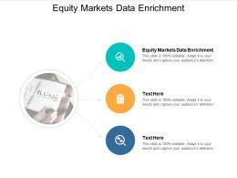 Equity Markets Data Enrichment Ppt Powerpoint Presentation Diagram Images Cpb