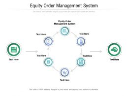 Equity Order Management System Ppt Powerpoint Presentation Deck Cpb